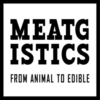 Meatgistics Podcast: From Animal To Edible