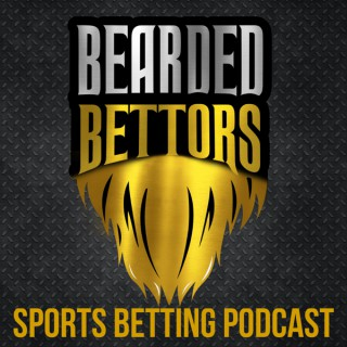 Bearded Bettors - Sports Betting Podcast