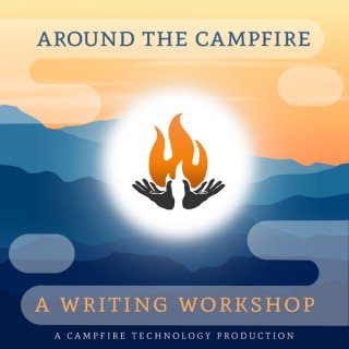Around the Campfire: A Writing Workshop