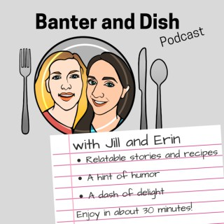 Banter and Dish Podcast