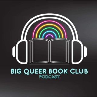 Big Queer Book Club Podcast