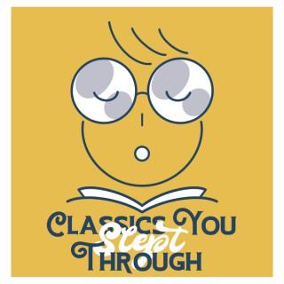 Classics You Slept Through