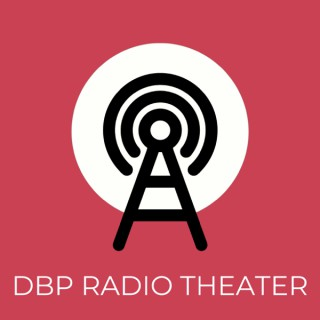 DBP Radio Theater