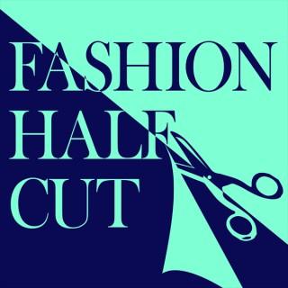 Fashion Half Cut