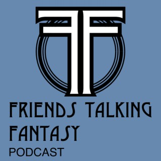 Friends Talking Fantasy Podcast
