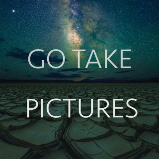 Go Take Pictures