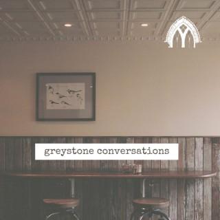 Greystone Conversations