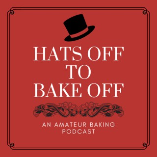 Hats Off to Bake Off