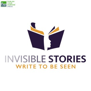 Invisible Stories: Write to be Seen