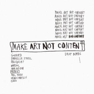 Make Art Not Content