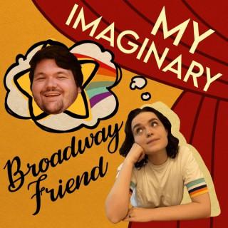 My Imaginary Broadway Friend