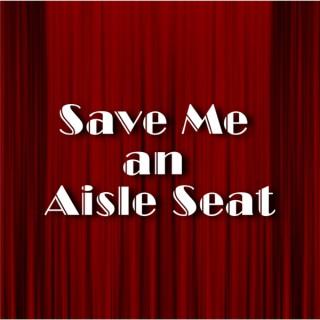 Save Me An Aisle Seat