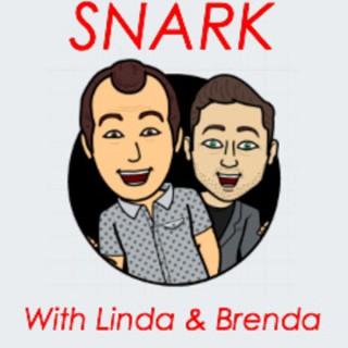 Snark with Linda and Brenda