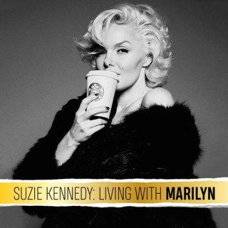 Suzie Kennedy: Living With Marilyn
