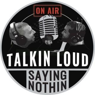 TalkinLoudSayingNothin