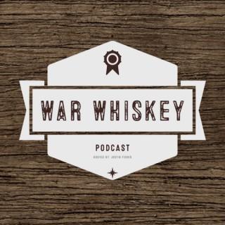 War Whiskey Podcast