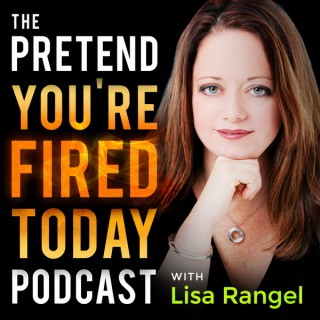 Pretend You're Fired Today