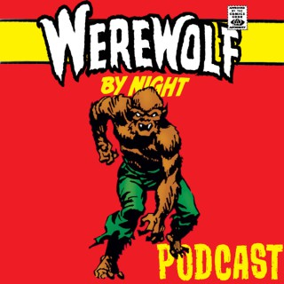 Werewolf by Night Podcast