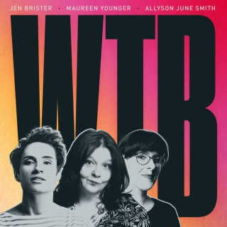 WTB with Jen Brister, Maureen Younger and Allyson June Smith