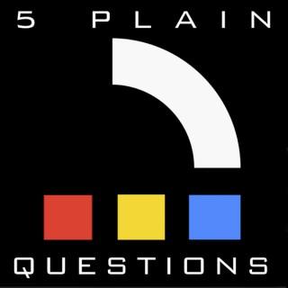 5 Plain Questions