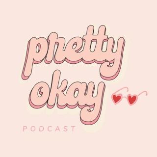 Pretty Okay Podcast
