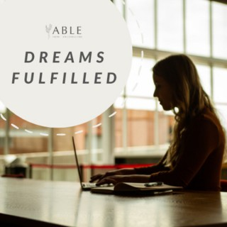 Able Transition: Dreams Fulfilled