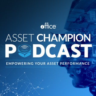 Asset Champion Podcast | Physical Asset Performance, Criticality, Reliability and Uptime