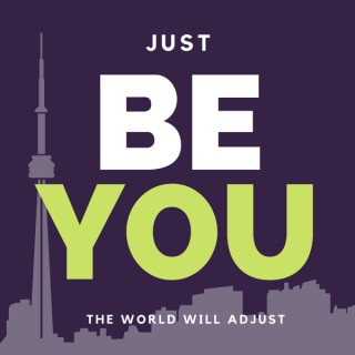 Be You: The World Will Adjust