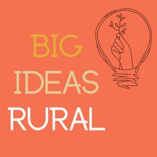 Big Ideas Rural