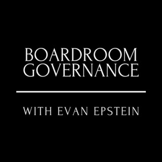 Boardroom Governance with Evan Epstein