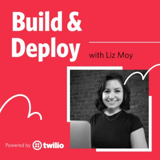 Build and Deploy with Liz Moy
