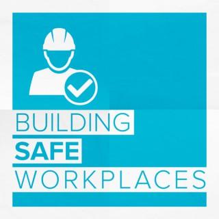 Building Safe Workplaces