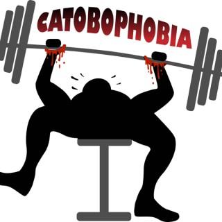Catobophobia