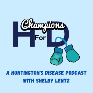 Champions for HD Podcast