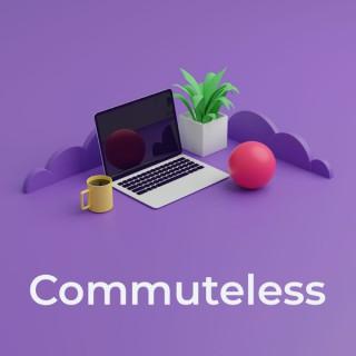 Commuteless