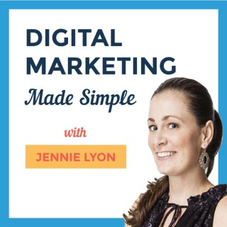 Digital Marketing Made Simple with Jennie Lyon