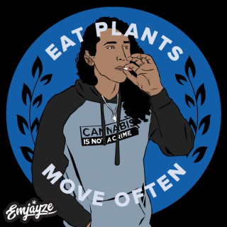 Eat Plants Move Often Podcast