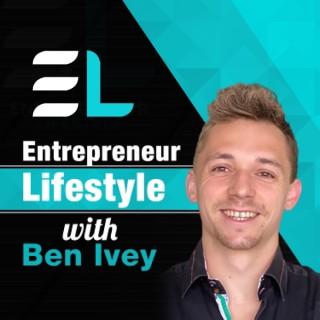 Entrepreneur Lifestyle with Ben Ivey