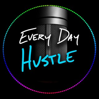 Every Day Hustle Podcast