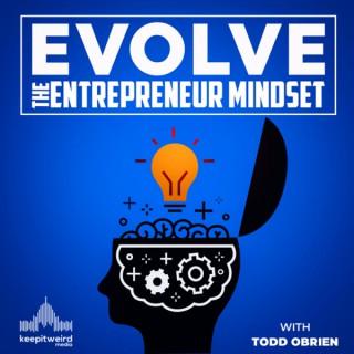 Evolve: The Entrepreneur Mindset