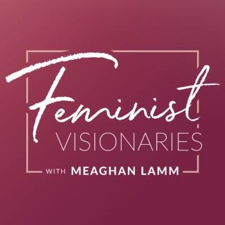Feminist Visionaries