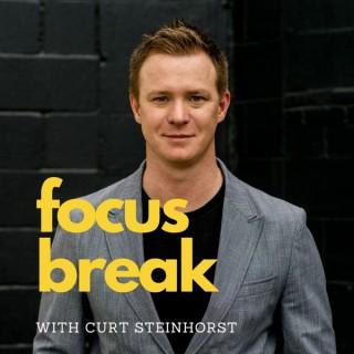 Focus Break with Curt Steinhorst
