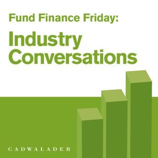 Fund Finance Friday | Industry Conversations