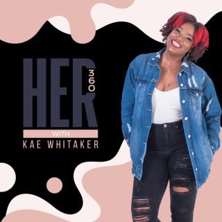 Her 360 with Kae Whitaker
