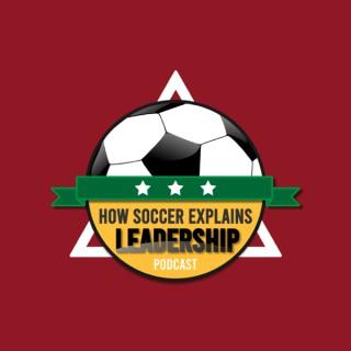 How Soccer Explains Leadership Podcast