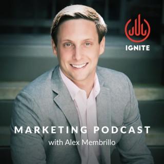 Ignite Digital Marketing Podcast | Marketing Growth Tips | Alex Membrillo
