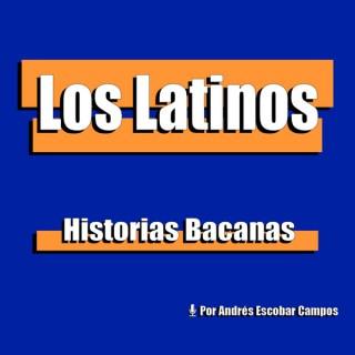 Los Latinos: Historias bacanas
