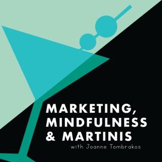 Marketing, Mindfulness and Martinis