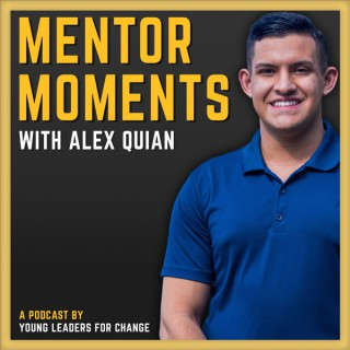 Mentor Moments with Alex Quian