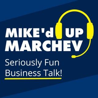 MIKE'd UP MARCHEV   Travmarket Media Network